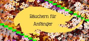 Raeuchern fuer Anfaenger